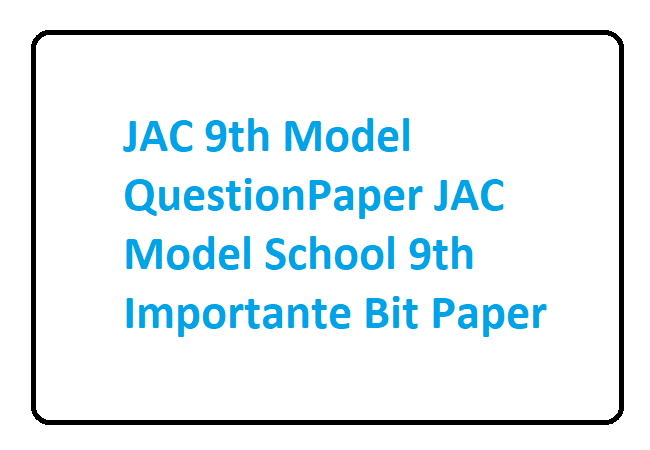 JAC 9th Model Paper 2020 JAC Model School 9th Model Question Paper 2020