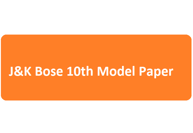 J&K Bose 10th Model Paper