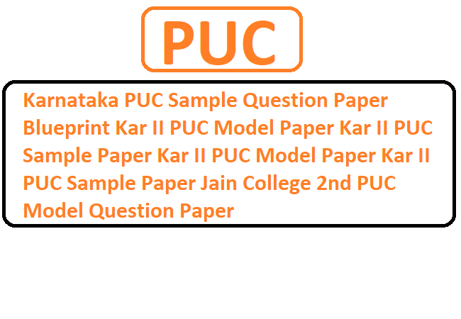 Kar II PUC Model Paper 2020 Kar II PUC Sample Paper 2020  Kar II PUC Model Paper 2020, Kar II PUC Sample Paper 2020, Jain College 2nd PUC Model Question Paper