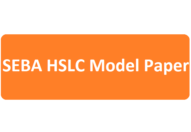 SEBA HSLC Model Question Paper 2020 Assam HSLC Model Question Paper 2020 Assam 10th Model Paper