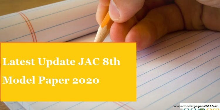 Latest JAC 8th Model Paper 2020